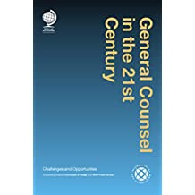 General Counsel in the 21st Century: Challenges and Opportunities (English Edition)