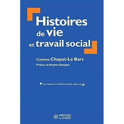 Histoires de vie et travail social (Politiques et interventions sociales)