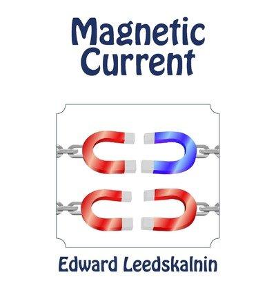 [(Magnetic Current)] [Author: Edward Leedskalnin] published on (August, 2013)