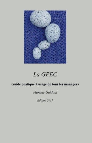 La GPEC: Guide pratique et méthodologie simple à usage de tous les managers