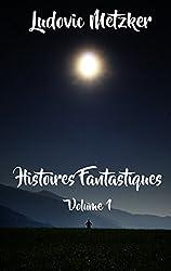 Histoires fantastiques: Volume 1