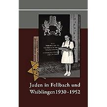Juden in Fellbach und Waiblingen 1930-1952 (Waiblinger Hefte zum Nationalsozialismus)