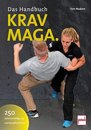 Krav-Maga  -  Das Handbuch: 250 Selbstverteidigungs- und Kampftechniken