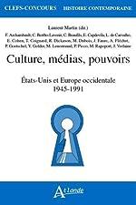 Culture, médias, pouvoirs - Etats-Unis et Europe occidentale 1945-1991 de Laurent Martin