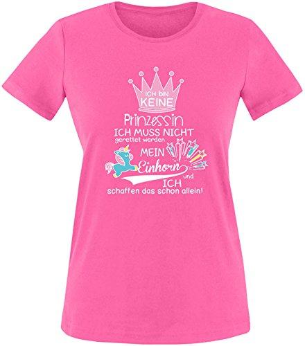EZYshirt® Ich bin keine Prinzessin. Ich muss nicht gerettet werden. Mein Einhorn und ich schaffen das schon allein Damen Rundhals T-Shirt Fuchsia/Weiss