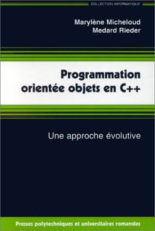 PROGRAMMATION ORIENTEE OBJETS EN C++. Une approche évolutive, Edition 1996
