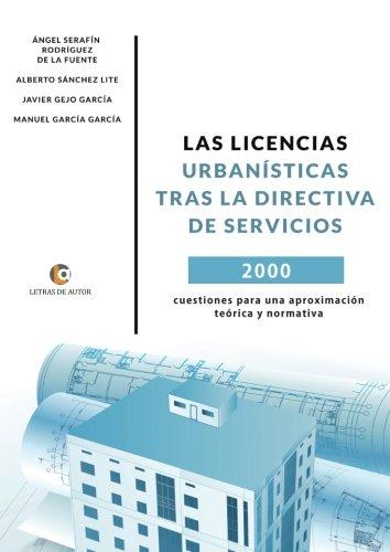 LAS LICENCIAS URBANÍSTICAS TRAS LA DIRECTIVA DE SERVICIOS: 2000 cuestiones para una aproximación teórica y normativa