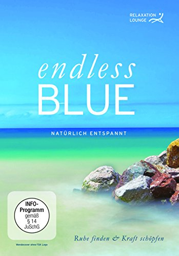 Endless Blue - Natürlich Entspannt. Ruhe finden und Kraft schöpfen -