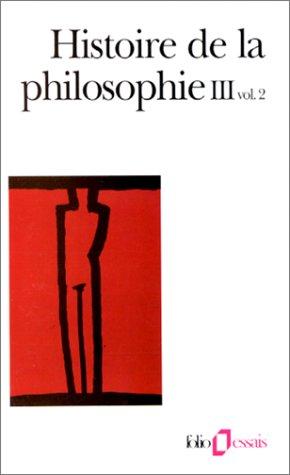 Histoire de la philosophie, tome 3, volume 2
