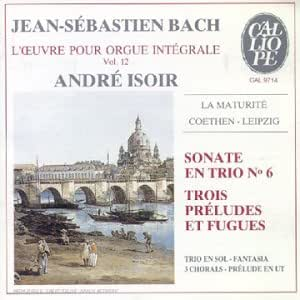 Bach - Complete Works for Organ Vol 12