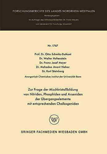 Zur Frage der Mischkristallbildung von Nitriden, Phosphiden und Arseniden der Übergangselemente mit entsprechenden Chalkogeniden (Forschungsberichte des Landes Nordrhein-Westfalen, Band 1767)