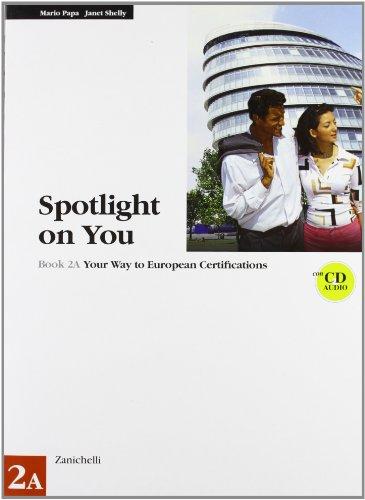 Spotlight on you vol. 2A. Per le Scuole superiori. Con CD Audio