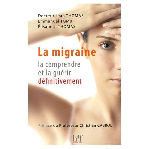 La migraine, la comprendre et la guérir définitivement