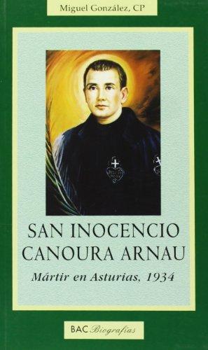 San Inocencio Canoura Arnau: Mártir en Asturias, 1934 (BIOGRAFÍAS) por Miguel González Rodríguez