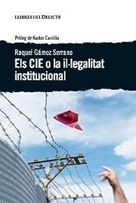 Els CIE o la il·legalitat institucional par Raquel Gámez Serrano