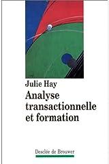 Analyse transactionnelle et formation (Psychologie) Paperback