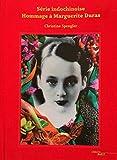 Série indochinoise, hommage à Marguerite Duras
