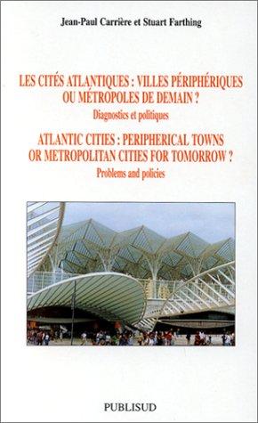 Les cités atlantiques : villes périphériques ou métropoles de demain ?. Diagnostics et politiques