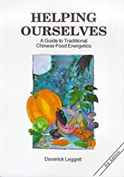 Helping Ourselves: A Guide to Traditional Chinese Food Energetics