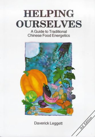 Helping Ourselves: A Guide to Traditional Chinese Food Energetics por Daverick Leggett