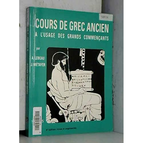 Cours de grec ancien : A l'usage des grands commençants, 8ème édition