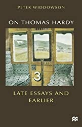 On Thomas Hardy: Late Essays and Earlier (Palgrave Hardy Studies)
