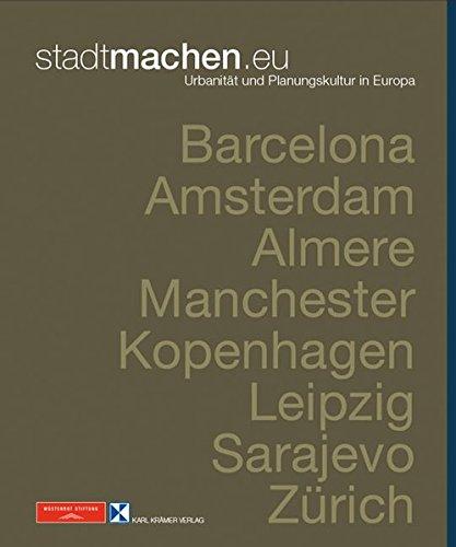stadtmachen.eu: Urbanität und Planungskultur in Europa