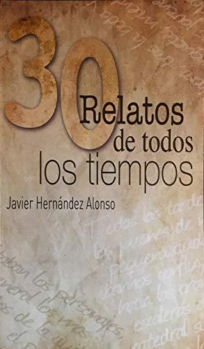 30 RELATOS DE TODOS LOS TIEMPOS