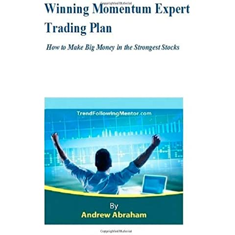 Winning Momentum Expert Trading Plan: How to Make Big Money in the Strongest Stocks - Momentum Swing