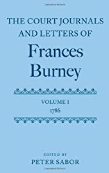 The Court Journals and Letters of Frances Burney: Volume I: 1786 1st edition by Sabor, Peter (2011) Hardcover