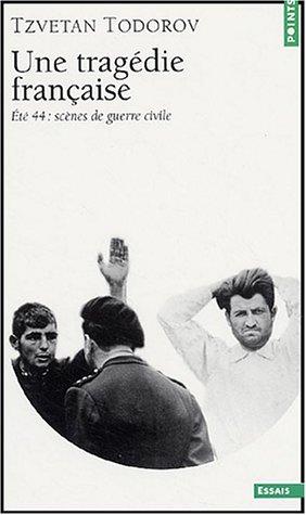 Une tragédie française : Eté 44, scènes de guerre civile