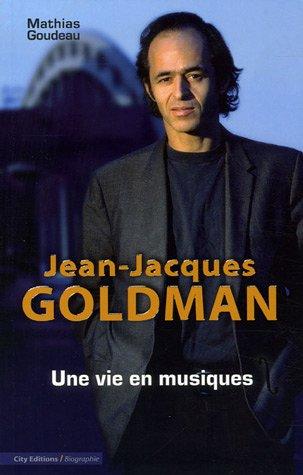 JeanJacques Goldman : Une vie en musique...