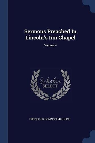 Sermons Preached In Lincoln's Inn Chapel; Volume 4