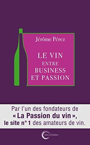 Le vin entre business et passion par Jérôme Perez