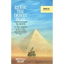 Riding the Desert Trail: By bicycle to the source of the Nile