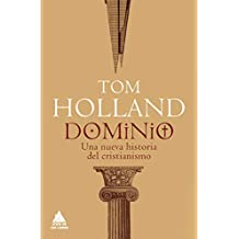 Dominio: Una nueva historia del cristianismo: 29 (Ático Historia)