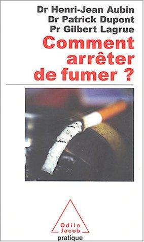 Comment arrêter de fumer ? par Gilbert Lagrue, Henri-Jean Aubin, Patrick Dupont
