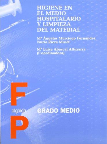 Higiene en el medio hospitalario y limpieza del material (Formación Profesional. Ciclos Formativos - Grado Medio - Familia Profesional Sanidad)