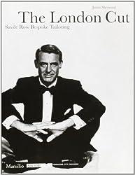 The London Cut: Savile Row Bespoke Tailoring by James B. Sherwood (2007-04-01)