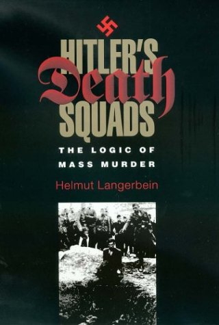 Hitler's Death Squads: The Logic of Mass Murder (Eastern European Studies)
