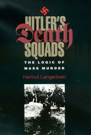 Hitler's Death Squads: The Logic of Mass Murder (Eastern European Studies)
