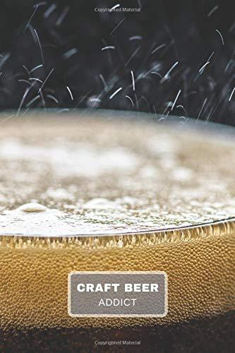 Craft Beer Addict: Notizbuch für Craftbier Fans und Braumeister | 6x9 Format | Punkteraster | 120 Seiten  | Soft Cover -
