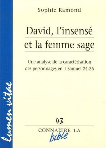 David, l'insensé et la femme sage : Une analyse de la caractérisation des personnages en 1 Samuel 24-26