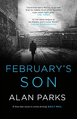 Alan Parks, P: February's Son (A Harry McCoy Thriller)