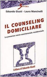 Il counseling domiciliare. La presenza socio-assistenziale residenziale