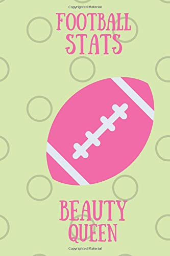 Football Stats Beauty Queen: Blank Line Journal