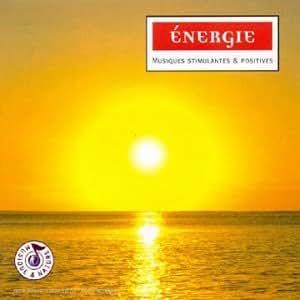 Energie - Musiques stimulantes & positives