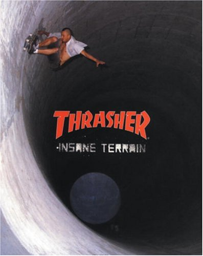 Thrasher: Insane Terrain (Thrasher Magazine) por Thrasher Magazine