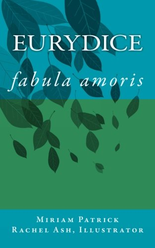 Eurydice: fabula amoris por Miriam Patrick