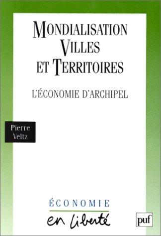 Mondialisation, villes et territoires : L'économie d'archipel, 3e édition